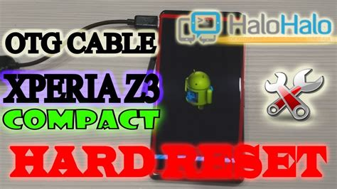 Sony Xperia Z3 Compact Hard Reset OTG Cable Secret Code